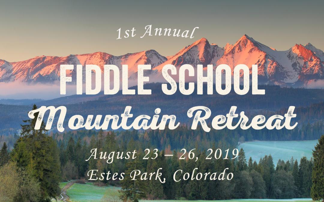 1st Annual Fiddle School Mountain Retreat